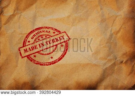 Made In Turkey Stamp Printed On Crumpled Sheet Of Burnt Paper. Turkish Product, Parcel, Package, Pro