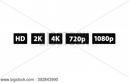 Video Quality Symbol Hd, Full Hd, 2k, 4k, 720p, 1080p Icon Set. High Definition Display Resolution I
