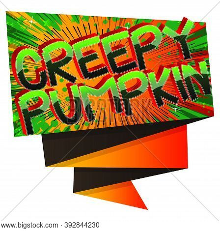 Creepy Pumpkin Comic Book Style Cartoon Words On Abstract Colorful Comics Background.