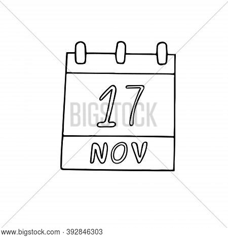 Calendar Hand Drawn In Doodle Style. November 17. International Students Day, World Prematurity, Dat