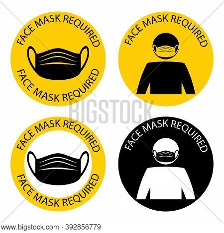 Mask Required. Facemask Required While On The Premises. The Covering Must Be Worn In Shops Or Public