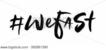 Brush Lettering Of We Fast. Hand Drawn Calligraphy For Intermittent Fasting Community. Time-restrict