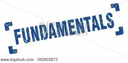 Fundamentals Stamp. Square Grunge Sign Isolated On White Background