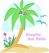 This is a relaxing scene with a Palm tree sea gulls flowers and a reminder to Breathe and Relax. poster