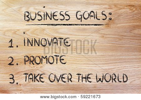 list of goals for business success: innovate promote take over the world poster