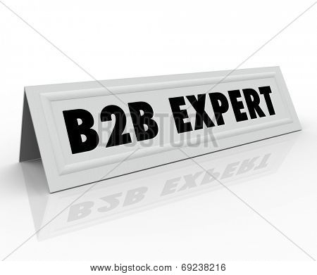 B2B Expert words on a table name tent card for a special guest speaker, panelist or presenter sharing information on business sales or success