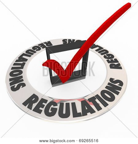 Regulations in a ring around a check mark and box approving or confirming that rules, guidelines, laws or standards have been met poster