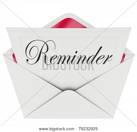 Reminder word on a note in an envelope as a message sent for you to remember an important meeting, schedule, event or appointment