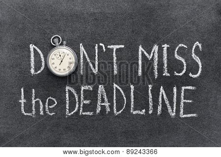 Don't Miss Deadline