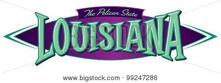 Louisiana The Pelican State