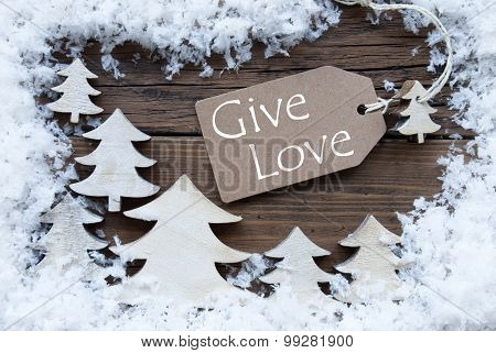 Label Christmas Trees And Snow Give Love