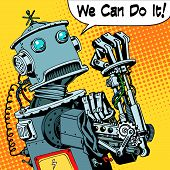 The robot we can do it the protest power of the machine future. Technology robotics retro style pop art poster