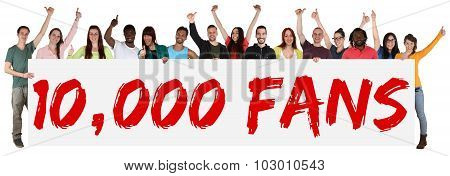 10000 Fans Likes Social Networking Media Sign Group Of Young People Holding Banner