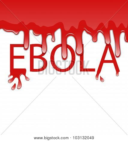 Warning epidemic Ebola virus, bloody font