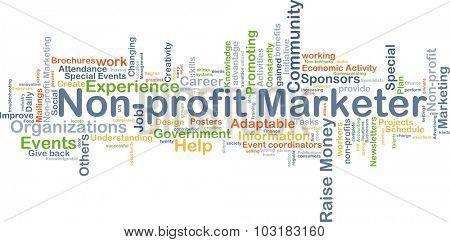 Background concept wordcloud illustration of non-profit marketer