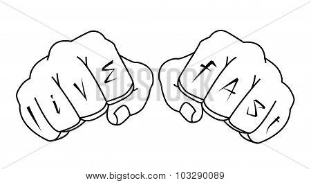 Fists with live fast fingers tattoo. Contour