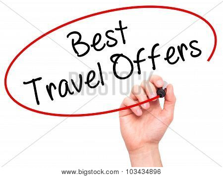 Man Hand writing Best Travel Offers with black marker on visual screen.