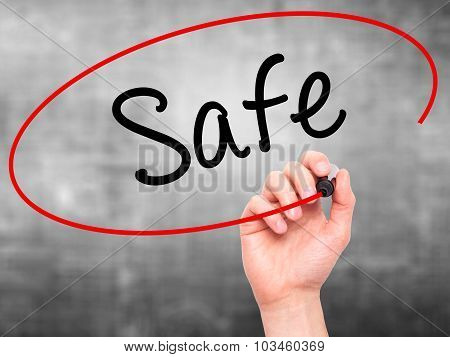 Man Hand writing Safe with black marker on visual screen.