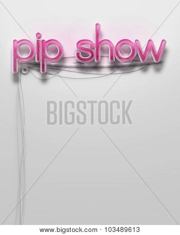Glowing Neon Signboard With Pip Show Word, Copyspace