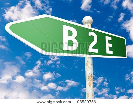 B2E - Business to Employee - street sign illustration in front of blue sky with clouds. poster