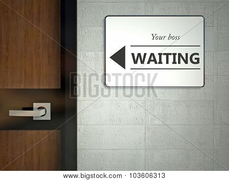 Your boss waiting sign hanging near office door poster