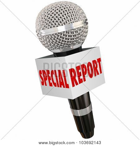 Special Report words on a box or cube around a microphone to illustrate an important or urgent announcement, story, article or information