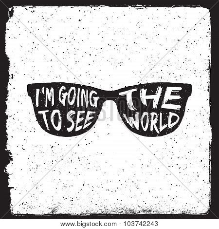 Hand Drawn Travel Inspirational Quote, Typography Poster With Sunglasses Silhouette