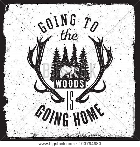 Camping And Nature Exploration Vintage Poster. Going To The Woods Is Going Home Typography Concept