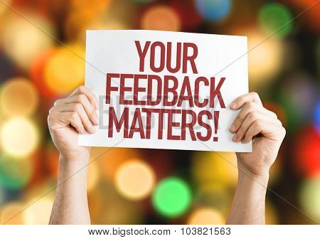 Your Feedback Matters placard with bokeh background poster