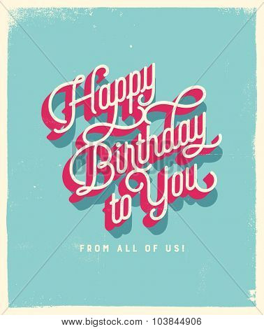 Vintage Style Birthday Card - Happy Birthday to You From All of Us. Vector EPS10.