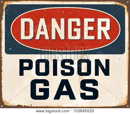Danger Poison Gas - Vintage Metal Sign with realistic rust and used effects. These can be easily removed for a brand new, clean sign.