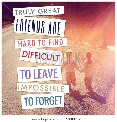 Inspirational Typographic Quote - Truly great friends are hard to find