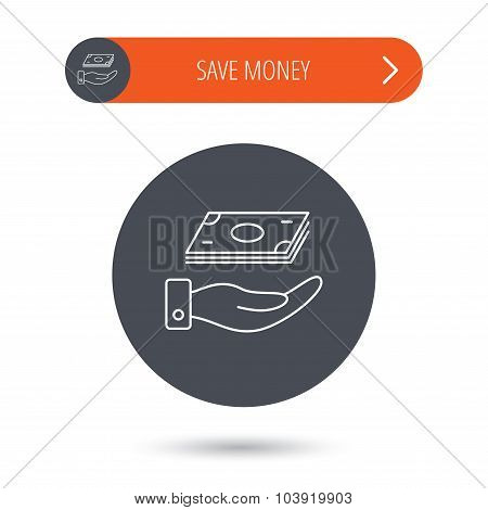 Save money icon. Hand with cash sign.