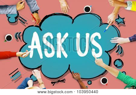 Ask us Contact Information Assistance Advice Concept poster