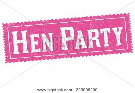 Hen Party Sign Or Stamp