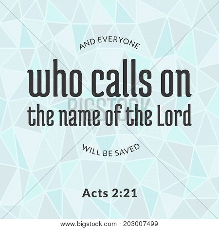 Bible verse from acts, who calls on the name of the lord typographic and polygon background