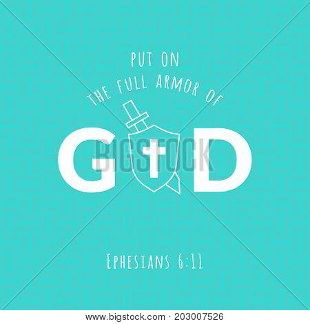Bible verse from Ephesians, put on the full armor of god and sword and shield, typographic on geometric background