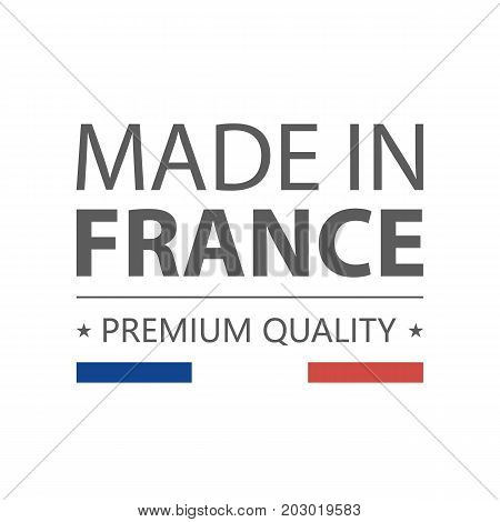 Icon. Made in France. Premium quality. Label with french flag. Vector illustration. Isolated on white background. Logo.