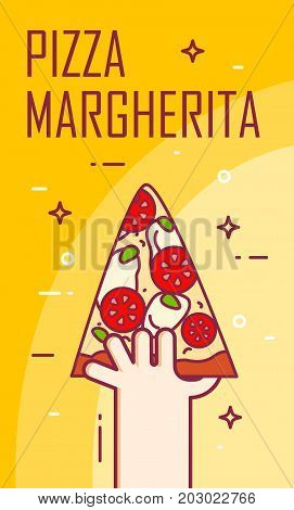 Illustration with hand and slice of pizza margherita. Vector banner for fast food. Thin line flat design card.