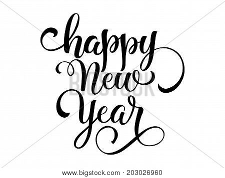 Happy New Year lettering over white background. New Year greeting card. Handwritten text, calligraphy. For posters, leaflets and brochure