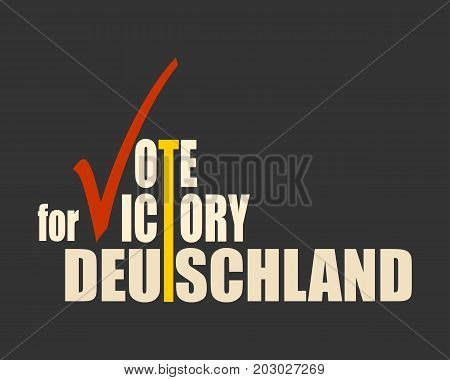 A vector illustration of an elections motivation quote - Vote for victory, Deutschland. Translated from german as Germany. Vector illustration