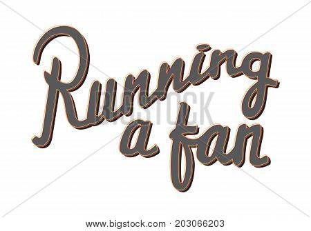 Running a fan marathon badge on white background. Sport lifestyle for people who want to be healthier and stronger. Vector illustration slogan of running training athlete motto credo symbol