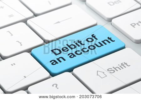 Money concept: computer keyboard with word Debit of An account, selected focus on enter button background, 3D rendering