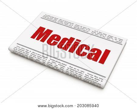 Health concept: newspaper headline Medical on White background, 3D rendering