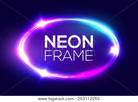 Neon sign. Oval frame with glowing and light. Electric bright 3d elliptical banner design on dark blue backdrop. Neon abstract ellipse background with flares and sparkles. Vintage vector illustration.