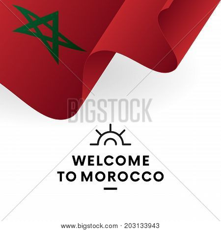Welcome to Morocco. Morocco flag. Patriotic design. Vector illustration.