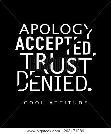Apology accepted trust denied typography / T shirt graphics slogan tee vector textile print design