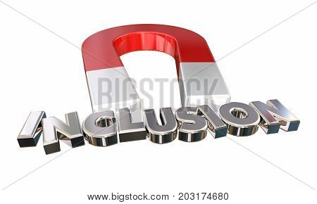 Inclusion Include Everyone Magnet Letters 3d Illustration