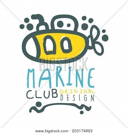 Marine club original logo design, summer travel and sport hand drawn colorful vector Illustration, badge for yacht club, sailing sports or marine travel