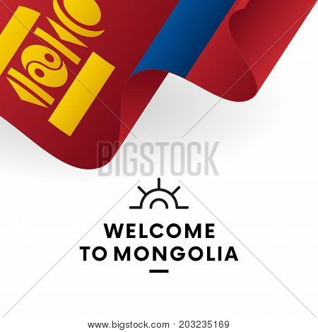 Welcome to Mongolia. Mongolia flag. Patriotic design. Vector illustration.